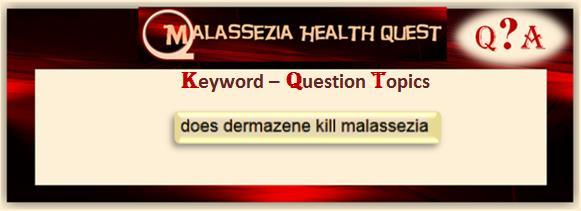 Malassezia & Dermazene MQ